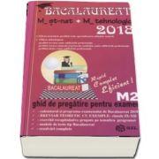 Bacalaureat Matematica 2018 - M_Stiintele_Naturii, M_Tehnologic. Ghid de pregatire pentru examen M2 (Gyszi Szep)
