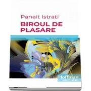 Biroul de plasare de Panait Istrati - Colectia Hoffman esential 20