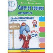 Caiet de scriere. Matematica, pentru clasa pregatitoare, semestrul I si al II-lea (2016) - Elena Stefanescu