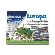 Calatorind prin Europa alaturi De George Hudita... In lumea cuvintelor incrucisate - Volumul I (George Hudita)