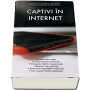 Captivi in Internet de Jean-Claude Larchet