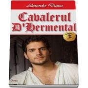 Cavalerul D Hermental, volumul 2 de Alexandre Dumas