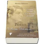 Nichita Stanescu - Ce bine ca esti! Ce mirare ca sunt - Poesis