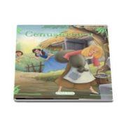 Cenusareasa - Povesti clasice - Editie ilustrata