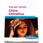 Chira Chiralina de Panait Istrati - Colectia Hoffman esential 20