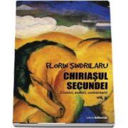 Chiriasul secundei, volumul 2. Cronici, eseuri, comentarii de Florin Sindrilaru