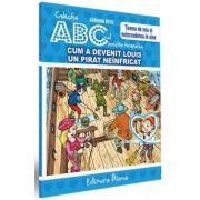 Adriana Mitu, Cum a devenit Louis un pirat neinfricat - Teama de nou si neincrederea in sine - Colectia ABC-ul povestilor terapeutice