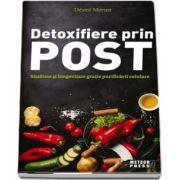Detoxifiere prin post. Sanatate si longevitate gratie purificarii celulare de Desire Merien