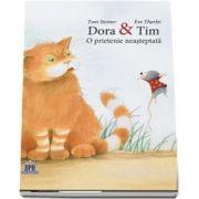 Dora si Tim. O prietenie neasteptata - Toni Steiner, Eve Tharlet