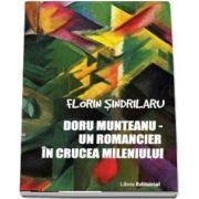 Doru Munteanu. Un romancier in crucea mileniului de Florin Sindrilaru