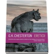 Ereticii de G. K. Chesterton (Traducere si note de Cristian Ispir)