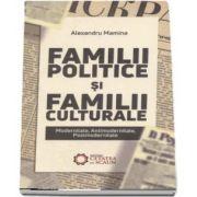 Familii politice si familii culturale. Modernitate, antimodernitate, postmodernitate (Alexandru Mamina)