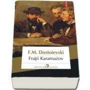 Fratii Karamazov -Roman in patru parti si epilog- F. M. Dostoievski (Editia a 7-a, 2018)