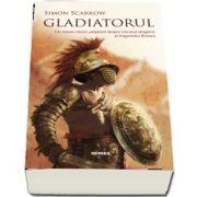 Gladiatorul de Simon Scarrow - Editia 2018 (Roman)
