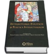 Intelectualii politicii si politica intelectualilor
