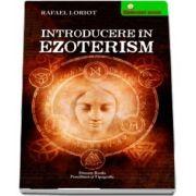 Introducere in ezoterism de Rafael Loriot