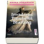 Invadarea Tinutului Tearling - Al doilea volum al seriei Regina Tinutului Tearling - Johansen Erika