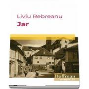 Jar de Liviu Rebreanu (Roman)