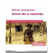 Jocul de-a vacanta de Mihail Sebastian