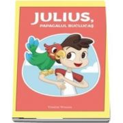Julius, papagalul buclucas de Veralee Wiggins - Editie ilustrata