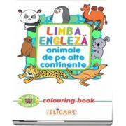 Limba engleza. Animale de pe alte continente. Colouring book