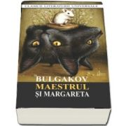 Maestrul si Margareta de Mihail Bulgakov (Colectia Clasicii literaturii universale)