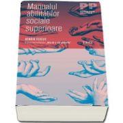 Manualul abilitatilor sociale superioare de Henrik Fexeus - Colectia Psihologie practica