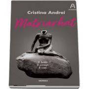 Matriarhat. 8 femei, 8 povesti, 8 vieti de Cristina Andrei
