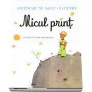 Micul print - Antoine de Saint-Exupery (cu ilustratiile autorului)