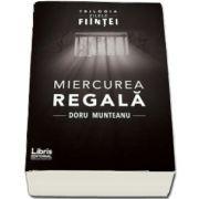 Miercurea Regala de Doru Munteanu - Trilogia Zilele Fiintei