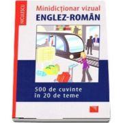 Minidictionar vizual Englez-Roman (500 de cuvinte in 20 de teme)