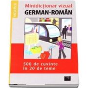 Minidictionar vizual German-Roman - 500 de cuvinte in 20 de teme