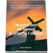 Monahul Ioan cel ferecat in propria-i saracie - Preot Stavrofor Constantin Catana