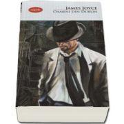 Oameni din Dublin de James Joyce - Colectia Carte pentru toti