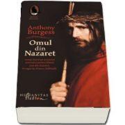Omul din Nazaret de Anthony Burgess - Colectia Raftul Denisei (Traducere si note de Dana Craciun)