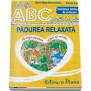 Padurea relaxata - Invatarea tehnicilor de relaxare - Colectia ABC-ul povestilor terapeutice (Natalia Coroiu)