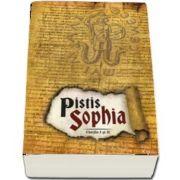 Pistis Sophia - Cartile I si II (Traducator Alexandru Anghel)