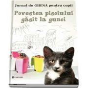 Povestea pisoiului gasit la gunoi. Jurnal de Ghena pentru copii de Bogdan Stoica