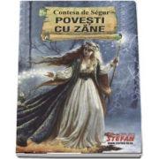 Povesti cu zane - Contesa de Segur - Colectia, cartile de aur ale copilariei