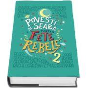 Povesti de seara pentru fete rebele. Volumul 2 de Elena Favilli (Editie Hardcover)