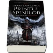 Printul Spinilor de Mark Lawrence - Prima carte din seria Imperiul faramitat