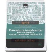 Procedura insolventei. Efectele juridice asupra contractelor debitorului - Editia a II-a de Antoniu Obancia