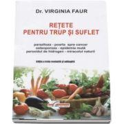 Retete pentru trup si suflet, editia a III-a revizuita si adaugita de Virginia Faur