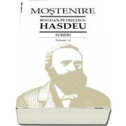 Scrieri. Volumul 13 - Etimologicum Magnum Romaniae. B. P. Hasdeu - Editie ingrijita si studiu introductiv de Grigore Brancus