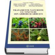 Tratamente naturiste cu tincturi din arbori si arbusti de Constantin Parvu