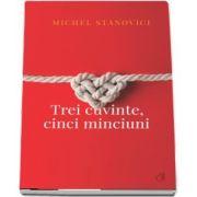 Trei cuvinte, cinci minciuni de Michel Stanovici