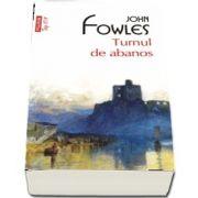Turnul de abanos de John Fowles - Editie de buzunar Top 10 (Traducere din limba engleza de Livia Deac)