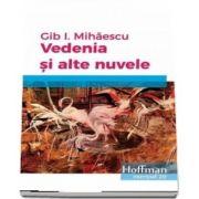 Vedenia si alte nuvele de Gib I. Mihaescu