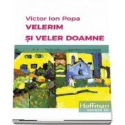 Velerim si Veler Doamne de Victor Ion Popa - Colectia Hoffman esential 20