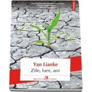 Zile, luni, ani de Yan Lianke (Traducere din limba chineza si note de Irina Ivascu)